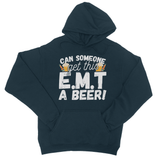Can Someone Get This E.M.T a Beer! College Hoodie