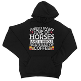 Fueled By My Love Of Horses And A Whole Load Of Coffee College Hoodie