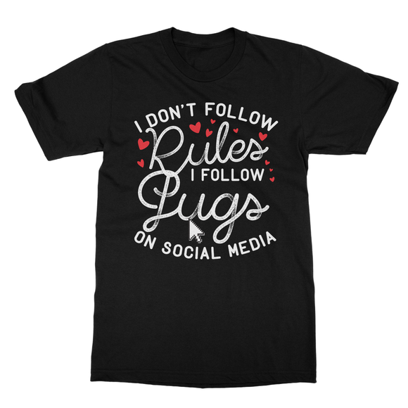 I Don't follow Rules follow Pugs on Social Media Softstyle Ringspun T-Shirt - Challenge The Norm