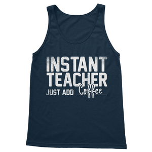 Instant Teacher Just Add Coffee Softstyle Tank Top