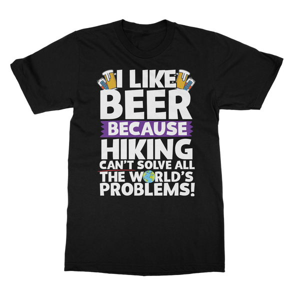 I Like Beer as Hiking Can't Solve All The World's Problems! Softstyle Ringspun T-Shirt