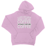 I LIke Men How I Like My Coffee Actually, I Just Like Coffee College Hoodie