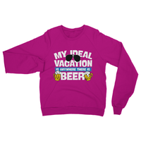 My Ideal Vacation Is Anywhere There Is Beer Heavy Blend Crew Neck Sweatshirt