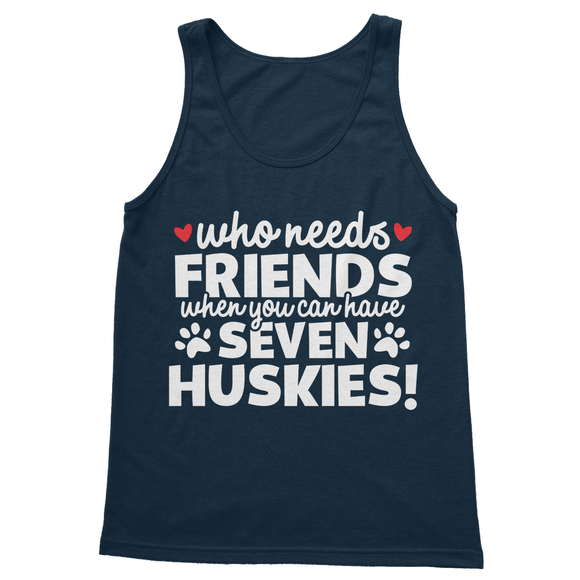Who Needs Friends When You Can Have Seven Huskies! Softstyle Tank Top - Challenge The Norm