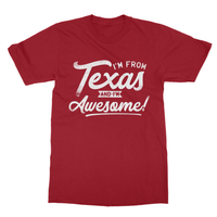 I'M From Texas And I'm Awesome! Softstyle Ringspun T-Shirt