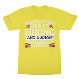 Fueled By My Love Of Hiking And A Whole Load Of Coffee Softstyle Ringspun T-Shirt