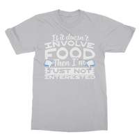 If It Doesn't Involve Food Then I'm Just Not Interested Softstyle Ringspun T-Shirt