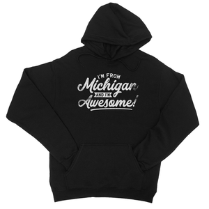 I'M From Michigan And I'm Awesome! College Hoodie