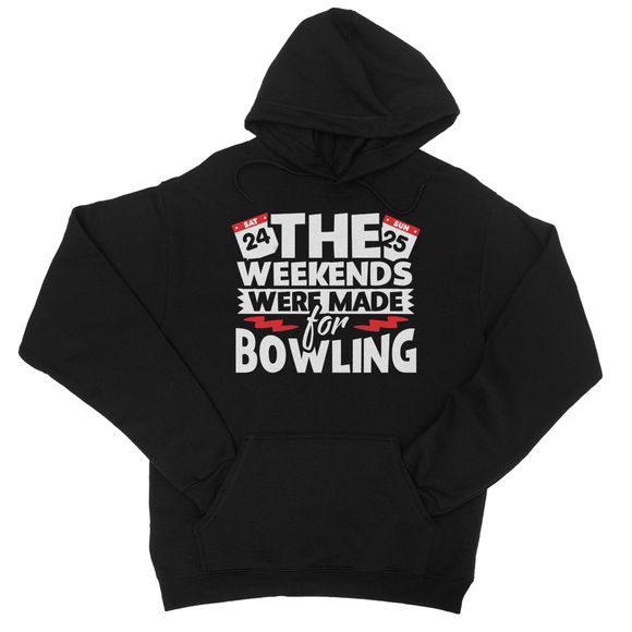 The Weekend Were Made For Bowling College Hoodie - Challenge The Norm