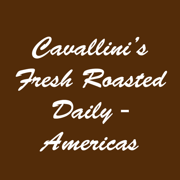 Cavallini's Fresh Roasted Daily - Americas