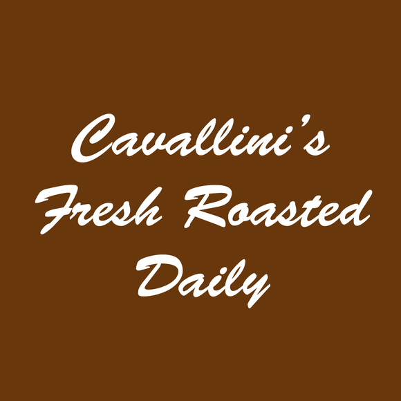 Cavallini's Fresh Roasted Daily