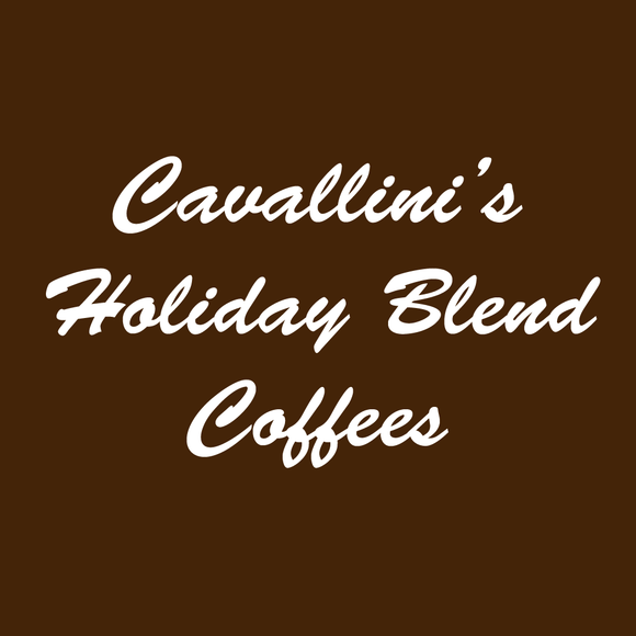Cavallini's Holiday Blend Coffees