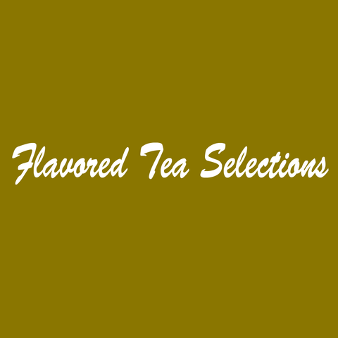 Flavored Tea Selections