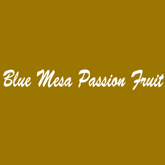 Blue Mesa Passion Fruit