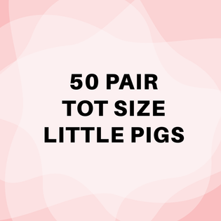 50 Pair TOT Sizes Little Pigs
