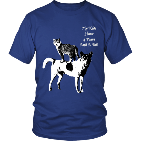 "SHIRT-CAT AND DOG LOVERS ""MY KIDS HAVE 4 PAWS AND A TAIL"" UNISEX SHORT SLEEVE TEE- 6 colors-7sizes"