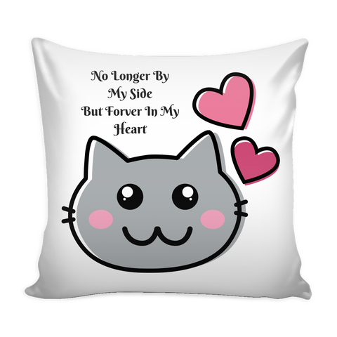 "PILLOWS-CAT LOVERS - ""NO LONGER BY MY SIDE BUT FOREVER IN MY HEART""  PILLOWS"