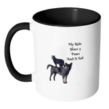 "COFFEE MUG-CAT & DOG LOVERS ""MY KIDS HAVE 4 PAWS AND A TAIL"" 11 OZ COFFEE MUG-7 colors"