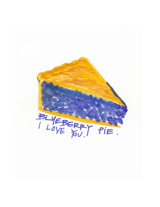 Blueberry Pie. I Love You.
