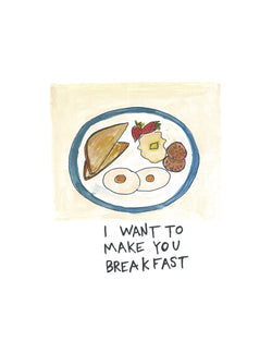 I Want to Make You Breakfast