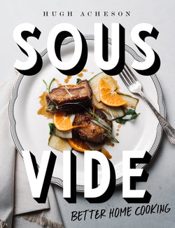 Sous Vide: Better Home Cooking