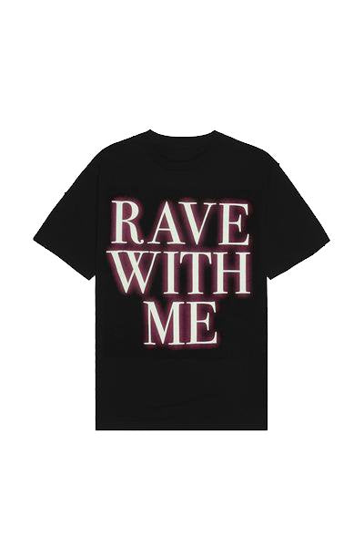 Rave With Me T-Shirt T-SHIRT JAUZ OFFICIAL