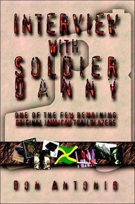 Interview With Soldier Danny Non-Fiction  Jamaican Autobiography