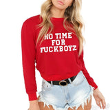 Women Sweatshirts NO TIME FOR F*** BOYS Letters Long Sleeve Ladies Tops Editon