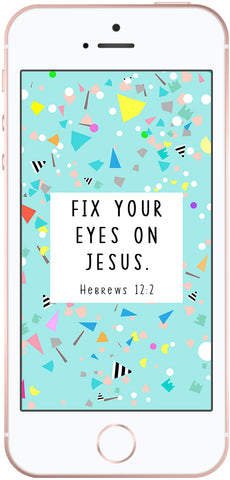 Fix your eyes on Jesus, Christian phone wallpaper, scripture wallpaper