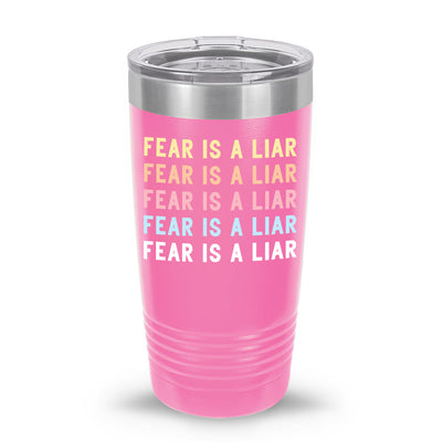 Fear Is A Liar 20oz Tumbler