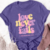 Love Never Fails - 1 Corinthians Tee