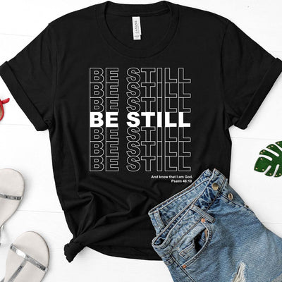 Be Still & Know Psalm 46:10 Tee