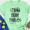 Be Strong, Brave, Fearless | Tee of the Week