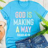 God is Making a Way Tee