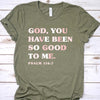 God You Have Been So Good To Me Tee