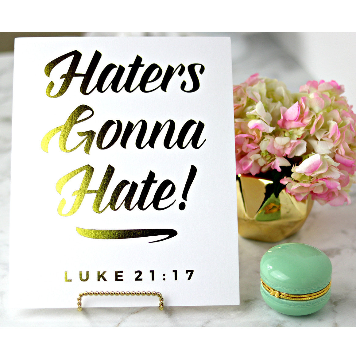 Haters Gonna Hate Luke 27:17 | Gold Foil Print | Christian Home Decor