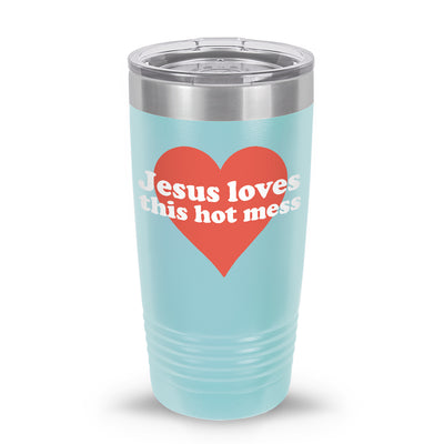 Jesus Loves This Hot Mess 20oz Tumbler