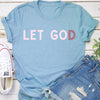 Let Go Let God Tee