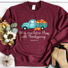 With Thanksgiving- Psalm 95:2 Sweatshirt