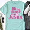 Life Is Better With Jesus Tee