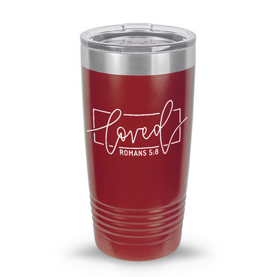 Loved Romans 5:8 20oz Tumbler