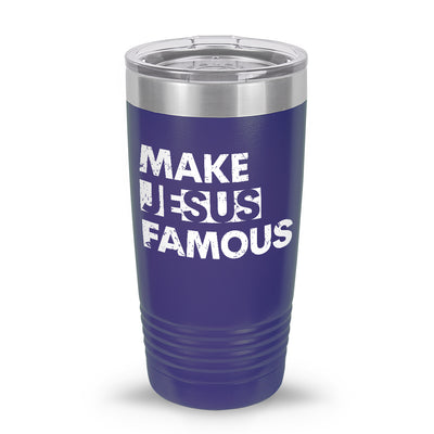 Make Jesus Famous 20oz Tumbler