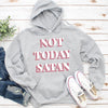 Not Today Satan Hoodie Deal