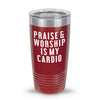 Praise & Worship Is My Cardio 20oz Tumbler