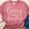 Raising Tiny Disciples Tee
