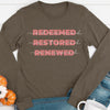 Redeemed Restored Renewed Long Sleeve Tee