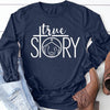 True Story Long Sleeve Tee