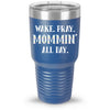 Wake Pray Mommin' All Day 30oz Tumbler
