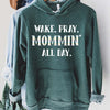 Wake, Pray, Mommin' All Day Hoodie