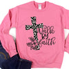 Walk By Faith Sweatshirt Deal
